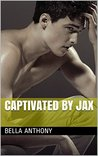 Captivated by Jax (Sawson's Royal College Book 1)