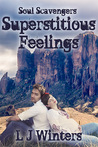 Superstitious Feelings (Soul Scavengers #3)