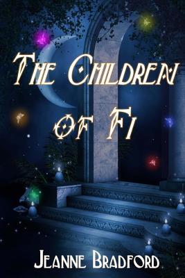 The Children of Fi by Jeanne Bradford