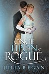 Victorian Romance: Once Upon a Rogue (Historical Rake 19th Century Love Romance) (Lady Duke Wealth Historical Romance)