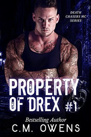Property of Drex #1 (Death Chasers MC, #1) by C.M. Owens