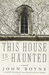 This House is Haunted by John Boyne