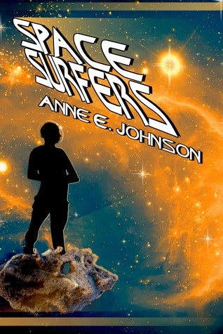 Space Surfers by Anne E. Johnson
