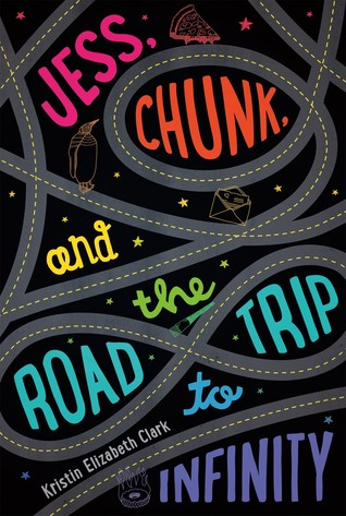 Jess, Chunk, and the Road Trip to Infinity by Kristen Elizabeth Clark