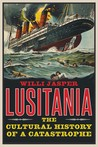 Lusitania: The Cultural History of a Catastrophe