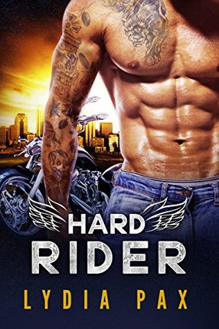 Hard Rider (Bad Boy Bikers Book 1) by Lydia Pax