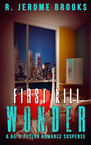 First Kill Wonder by R. Jerome Brooks