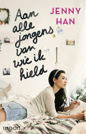 Aan alle jongens van wie ik hield (To All the Boys I've Loved Before #1) – Jenny Han