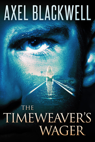 Review: The Timeweaver's Wager by Axel Blackwell