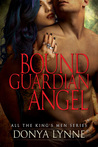 Bound Guardian Angel (All The King's Men, #7)