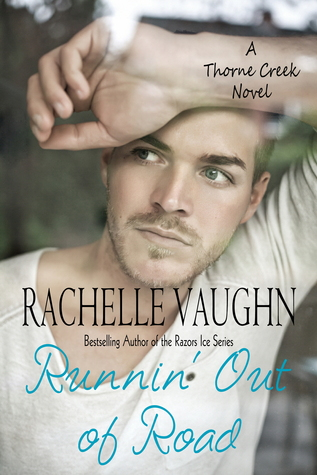Runnin' Out of Road by Rachelle Vaughn