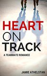 Heart On Track: A Teammate Romance