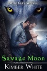 Savage Moon (Wild Lake Wolves, #4)