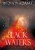 Black Waters (Tainted Water, #2) by India R. Adams