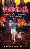 Outbreak: A Government Experiment Gone Wrong