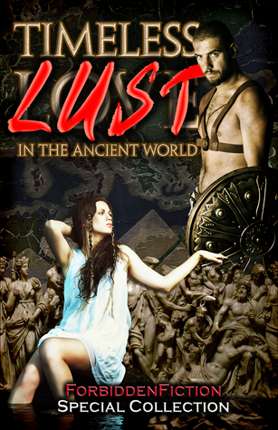 Timeless Lust - Erotic Stories in the Ancient World by D.M. Atkins