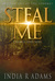 Steal Me (Haunted Roads #1) by India R. Adams
