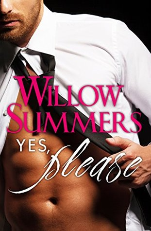 Yes, Please (Please, #1) by Willow Summers