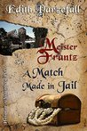 Meister Frantz: A Match Made in Jail (Hangman of Nuremberg Book 1)