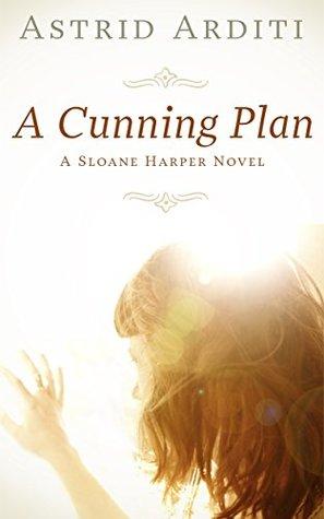 A Cunning Plan (Sloane Harper, #1)