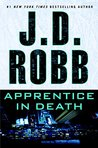 Apprentice in Death (In Death, #43)