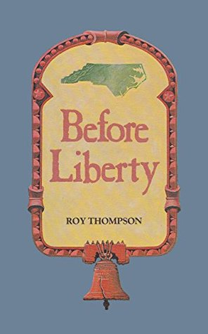 Before Liberty: Their New World Made the North Carolinians Different