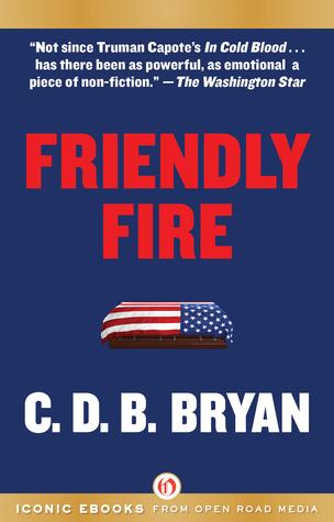Friendly Fire by C.D.B. Bryan