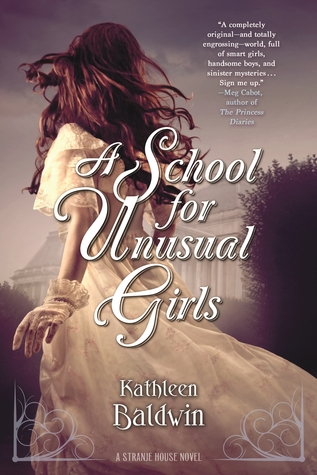 Review: A School for Unusual Girls by Kathleen Baldwin (@jessicadhaluska, @KatBaldwin, @torteen)