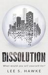 Dissolution - A Dystopian Novella