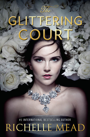 The Glittering Court (The Glittering Court, #1) by Richelle Mead