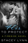 His to Protect (Fireside, #2)