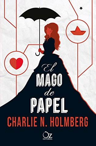 El mago de papel - Charlie N. Holmberg