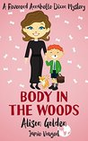 Body in the Woods (A Reverend Annabelle Dixon Cozy Mystery Book 3)