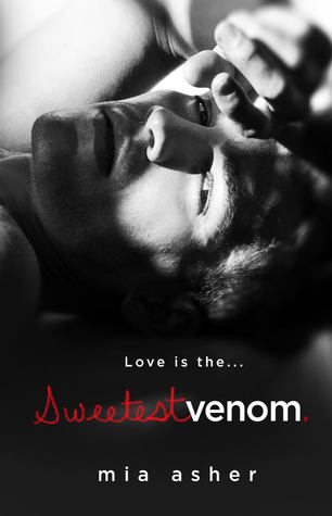 RELEASE BLITZ:  Sweetest Venom by Mia Asher