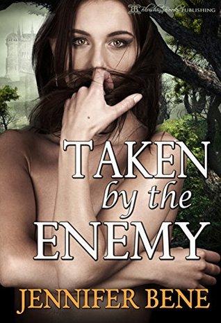 Taken by the Enemy by Jennifer Bene