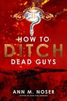 How to Ditch Dead Guys (The Witch's Handbook Book 2)