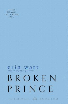 Broken Prince (The Royals #2) by Erin Watt