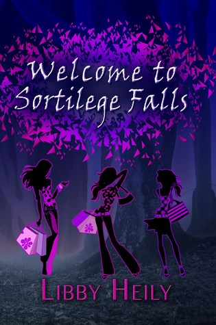 Welcome To Sortilege Falls (Grape Merriweather, Book 1)