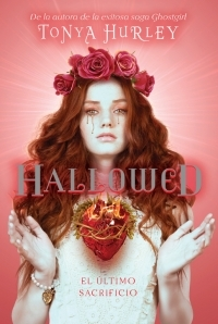 Hallowed: El último sacrificio (The Blessed, #3)