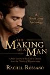 The Making of a Man: A Short Story Anthology (Novels of Rhynan #2.5)