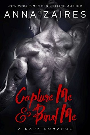 Capture Me & Bind Me by Anna Zaires
