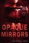 Opaque Mirrors