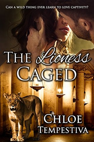 The Lioness Caged Part 1 by Chloe Tempestiva