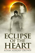 Eclipse of the Heart by Adam Adrian Crown