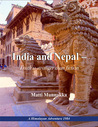 India and Nepal – Truth is stranger than fiction: A Himalayan Adventure