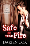 Safe in Your Fire