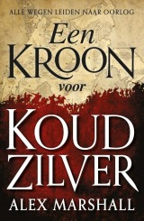 Een Kroon voor Koud Zilver (The Crimson Empire #1) – Alex Marshall