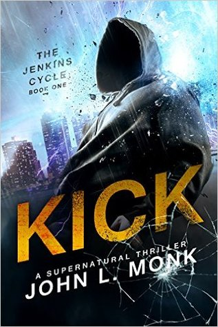Kick (Jenkins Cycle, #1) - John L. Monk