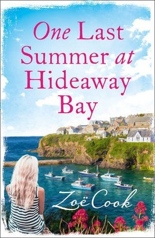 One Last Summer at Hideaway Bay: Escape to Cornwall for a summer to remember