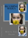 Becoming Malka by Mirta Ines Trupp